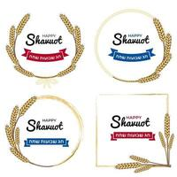 Shavuot Jewish holiday ears wheat frames set with ribbon banners golden frames wheat crops and Happy Shavuot in Hebrew vector