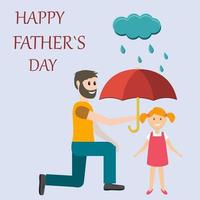 Greeting card for dad a man holds an umbrella over his daughter vector illustration in flat style