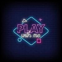 Play With Me Neon Signs Style Text Vector