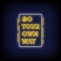 go your own way Neon Signs Style Text Vector