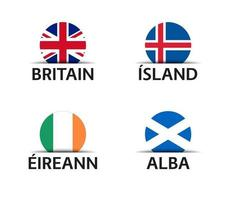 Britain Iceland Ireland and Scotland Set of four British Icelandic Irish and Scottish stickers Simple icons with flags isolated on a white background vector