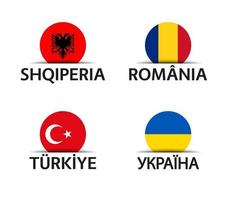 Albania Romania Turkey and Ukraine Set of four Albanian Romanian Turkish and Ukrainian stickers Simple icons with flags isolated on a white background vector