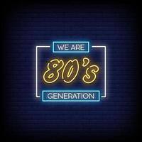 somos 80 generación de letreros de neón estilo vector de texto