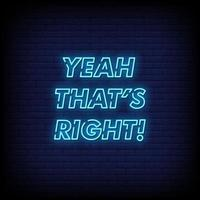 Yeah Thats Right Neon Signs Style Text Vector