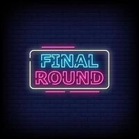 Final Round Neon Signs Style Text Vector