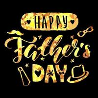 Happy father day golden lettering calligraphy card Vector greeting illustration on black background