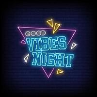 buenas vibraciones noche letreros de neón estilo texto vector
