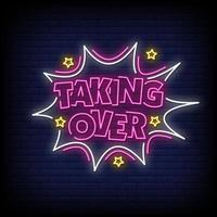 Taking Over Neon Signs Style Text Vector
