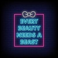 cada belleza necesita una bestia letreros de neón estilo vector de texto