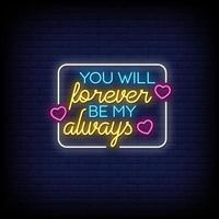 You will forever be my always Neon Signs Style Text Vector