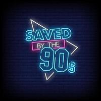 Saved By the 90s Neon Signs Style Text Vector