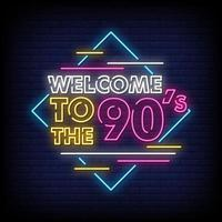 Welcome To the 90s Neon Signs Style Text Vector