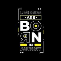 Legends are born in august modern quotes t shirt design vector