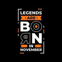 Legends are born in november modern quotes t shirt design vector