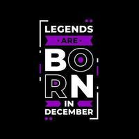las leyendas nacen en diciembre diseño de camiseta de citas modernas vector