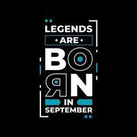 las leyendas nacen en septiembre diseño de camiseta de citas modernas vector