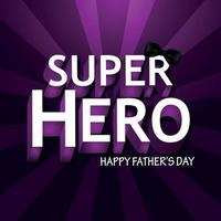 Super hero happy fathers day invitation greeting card vector