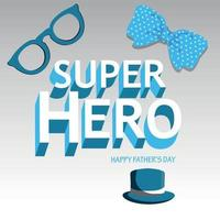 Super hero text effect for happy fathers day celebration greeting card with hat vector