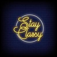 Stay Classy Neon Signs Style Text Vector