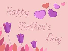 Happy Mothers Day greeting card with flowers and hearts Holiday poster with lettering Congratulations for moms Vector illustration