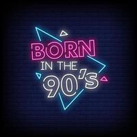 Born in the 90s Neon Signs Style Text Vector
