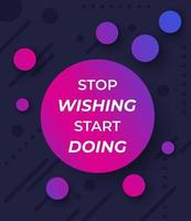motivation quotes stop wishing start doing trendy vector poster