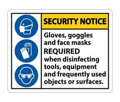 Security Notice Gloves Goggles And Face Masks Required Sign vector