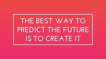 la meilleure façon de prédire l'avenir est de le créer des graphiques animés de citation de motivation animés video