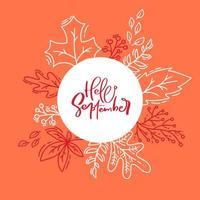 cartel de tipografía de otoño dibujado a mano. hojas blancas monoline con texto caligráfico hola septiembre en estilo doodle plano. vector