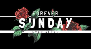 forever Sunday slogan with red roses illustration on black background vector