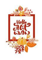 tarjeta de felicitación con marco y texto rojo hola otoño. hojas naranjas de arce, follaje de septiembre, octubre o noviembre, roble y abedul, cartel de la temporada de otoño o diseño de banner vector