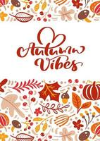tarjeta de felicitación con vibraciones otoñales de texto. hojas naranjas de arce, follaje de septiembre, octubre o noviembre, roble y abedul, cartel de la temporada de otoño o diseño de banner vector