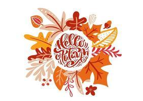 tarjeta de felicitación con texto hola otoño. hojas naranjas de arce, follaje rojo, roble y abedul, cartel de la temporada de otoño o diseño de banner del día de acción de gracias vector