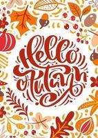 tarjeta de felicitación con texto hola otoño. hojas naranjas de arce, follaje de septiembre, octubre o noviembre, roble y abedul, cartel de la temporada de otoño o diseño de banner vector