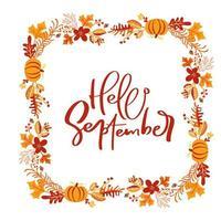vector marco corona de ramo de otoño. hojas de naranja, bayas y calabaza con texto caligráfico hola septiembre. perfecto para las vacaciones de temporada, día de acción de gracias