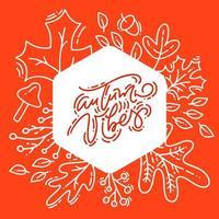 texto de letras de caligrafía roja vibraciones de otoño sobre fondo blanco y naranja. Corona de marco monoline de hojas redondas con hojas, bellotas y símbolos de otoño vector