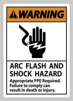 Warning Sign Arc Flash And Shock Hazard Appropriate PPE Required vector