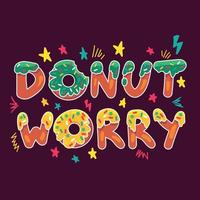 Donut worry be happy cute lettering print vector