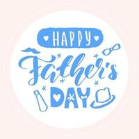 Happy father day lettering calligraphy round sticker Vector greeting illustration blue text in circle