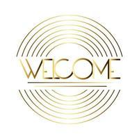 Etiqueta de bienvenida con letras doradas y líneas circulares. vector