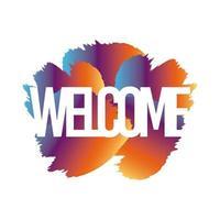 Letras de la etiqueta de bienvenida en la mancha de pintura vector