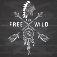 Dream catcher and crossed arrows, tribal legend in Indian style with traditional headgeer. dreamcatcher with bird feathers and beads. Vector vintage illustration, Letters Free and Wild.