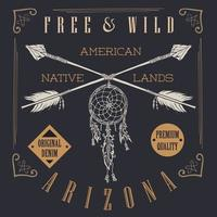 T-shirt Printing design, typography graphics, Free and wild the native lands vector illustration with dreamcatcher crossed arrows hand drawn sketch. Vintage retro style Badge Applique Label