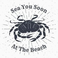 Hand drawn textured grunge vintage label, retro badge or T-shirt typography design with crab and text vector illustration