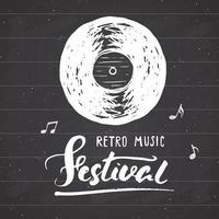 Vinyl record and lettering retro music festival, vintage label, poster typography design Hand drawn sketch, grunge textured retro badge, t-shirt print, vector illustration on chalkboard background