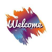 Letras de la etiqueta de bienvenida en la mancha de colores de pintura vector