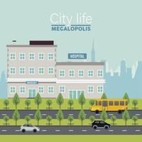 city life megalopolis lettering in cityscape scene with hospital buildings and vehicles vector