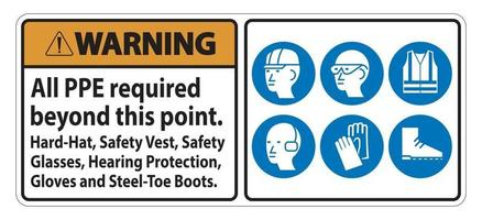 Warning PPE Required Beyond This Point Hard Hat Safety Vest Safety Glasses Hearing Protection vector