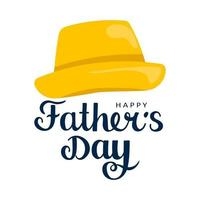 Happy Fathers Day Design concept with script lettering and mans hat Vector illustration