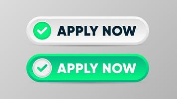 Apply now buttons in 3d gradient style Two colors options with checkmark sign Vector illustration for web services application or websites